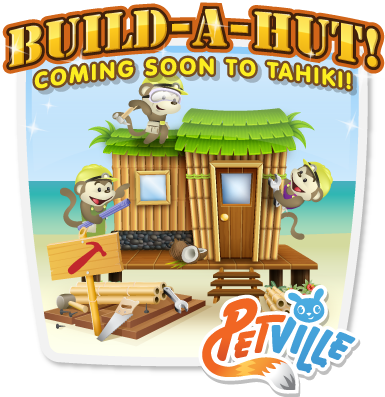 petville built a hut coming soon
