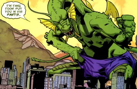Fin Fang Foom put you in his pants.
