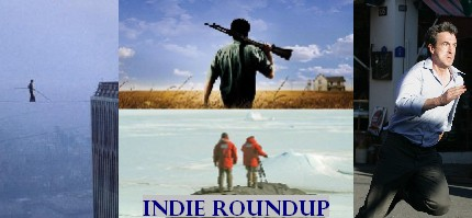 Indie Roundup - pictured clockwise, left to right: 'Man on Wire,' 'Shotgun Stories,' 'Tell No One,' 'Encounters at the End of the World'
