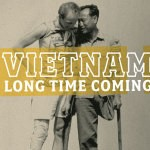 'Vietnam Long Time Coming'
