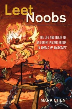 Leet Noobs An ethnographic view of WoW raiding from gamerturnedacademic Mark Chen