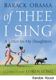 Barack Obama's Of Thee I Sing: A Letter to My Daughters