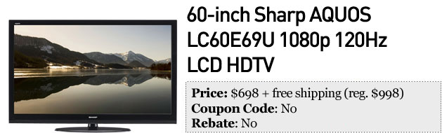 Slickdeals' best in tech for March 20th 60inch Sharp AQUOS HDTV and 24inch ASUS display