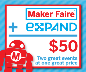 DNP Expand and World Maker Faire Two great events at one smart price!