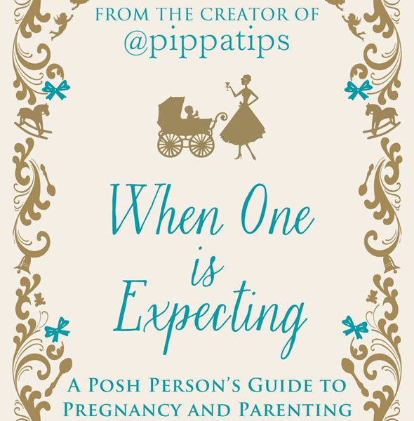 Pippa Tips: When One is Expecting